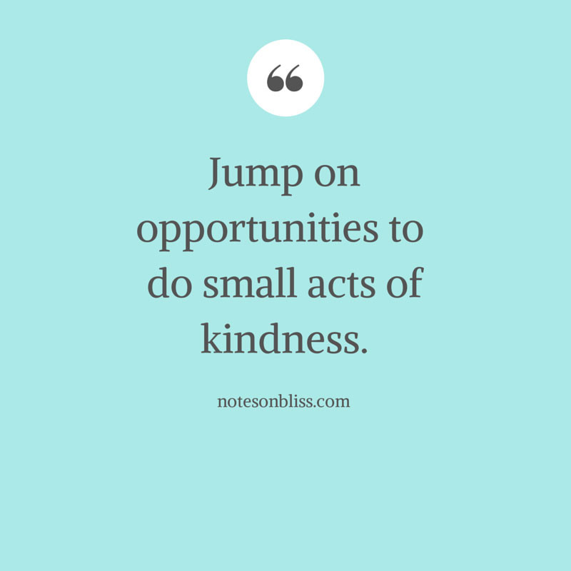 Small Acts Of Kindness Quotes  Quotes on Happiness