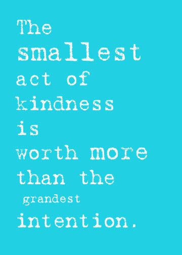Small Acts Of Kindness Quotes  1000 images about Kindness on Pinterest