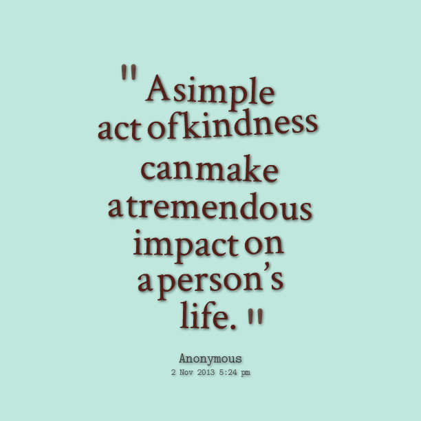 Small Acts Of Kindness Quotes  KINDNESS QUOTES image quotes at relatably
