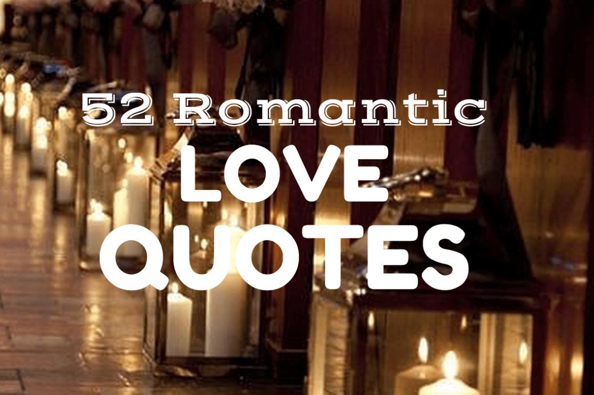 Super Romantic Quotes  52 Super Romantic Not Cheeseball Love Quotes