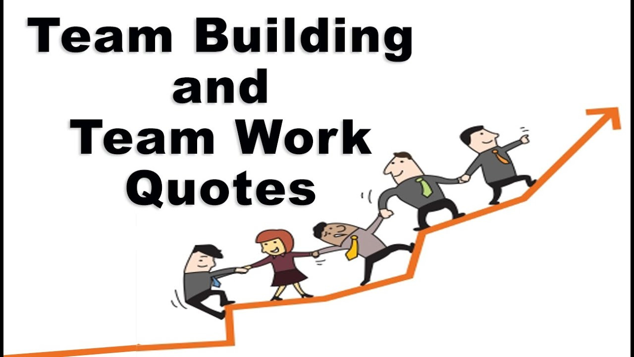 Team Building Motivational Quotes  Motivational Quotes for Team Building & Team Work