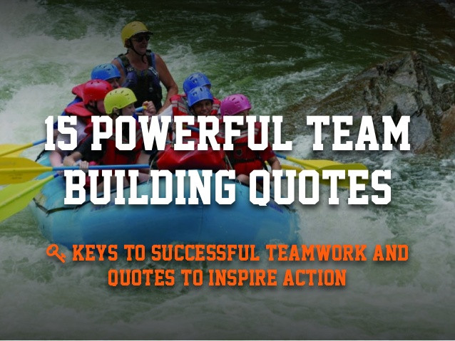 Team Building Motivational Quotes  15 Powerful Team Building Quotes to Inspire Successful