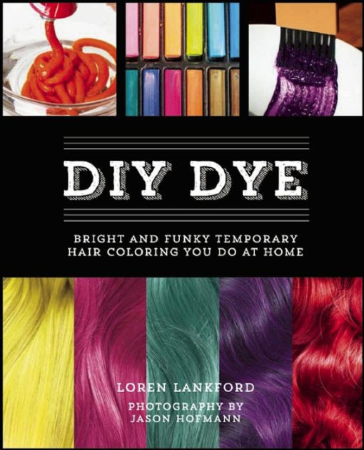 Temporary Hair Color DIY  DIY Dye Bright and Funky Temporary Hair Coloring You Do