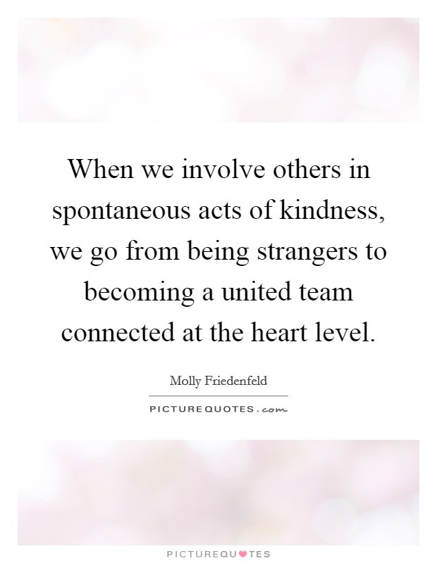 The Kindness Of Strangers Quote  Acts Kindness Quotes & Sayings