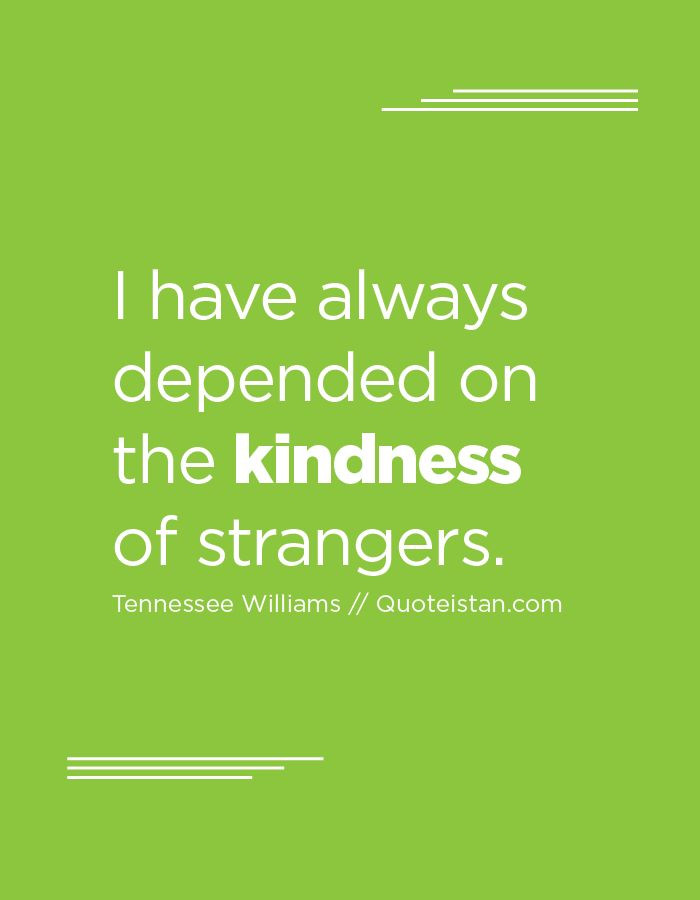 The Kindness Of Strangers Quote  17 Best images about kindness quote on Pinterest
