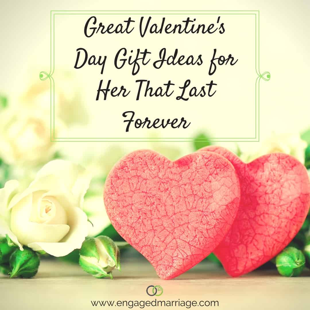 Valentine'S Day Gift Ideas For Her  Great Valentine's Day Gift Ideas for Her That Last Forever