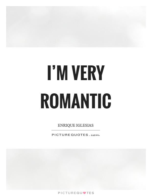 Very Romantic Quotes  Enrique Iglesias Quotes & Sayings 64 Quotations