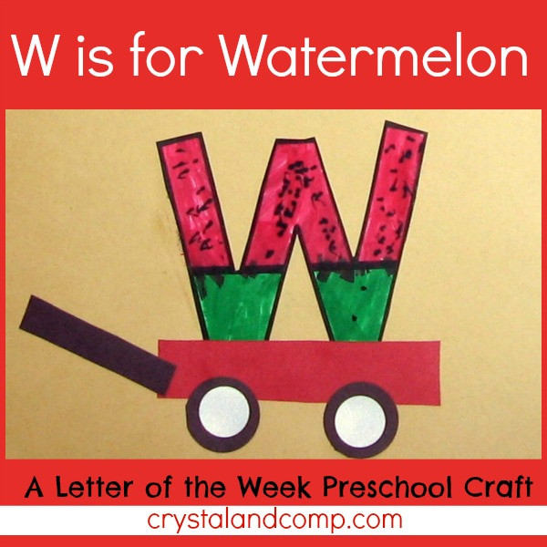 W Crafts For Preschool  Letter of the Week W is for Watermelon