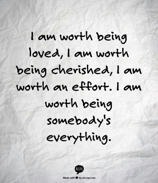 Worth Quotes Relationships  ImalotbutImworthit damnrightimwortheffort