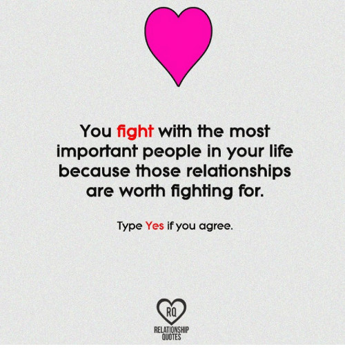 Worth Quotes Relationships  25 Best Memes About Worth Fighting for