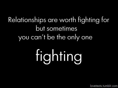 Worth Quotes Relationships  Relationships are worth fighting for Quotes