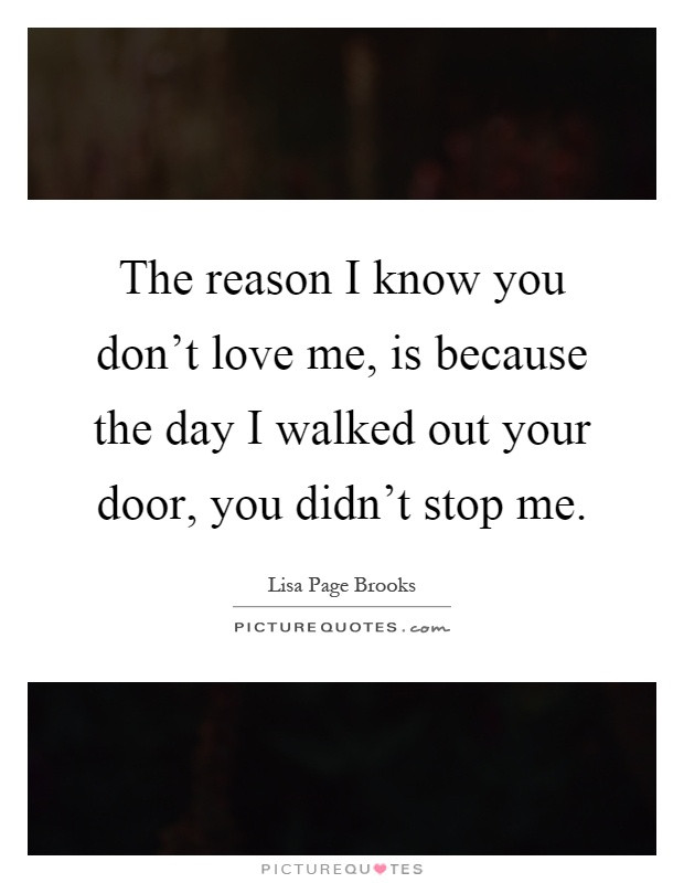 You Dont Love Me Quotes  Lisa Page Brooks Quotes & Sayings 1 Quotation