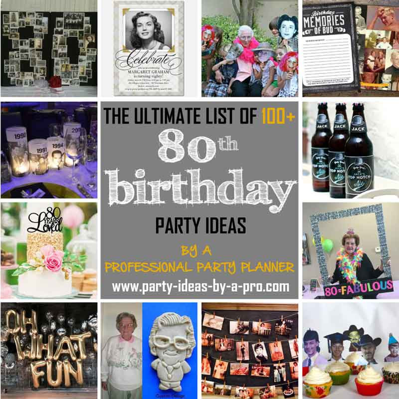80Th Birthday Party Ideas For Dad  100 80th Birthday Party Ideas—by a Professional Party Planner