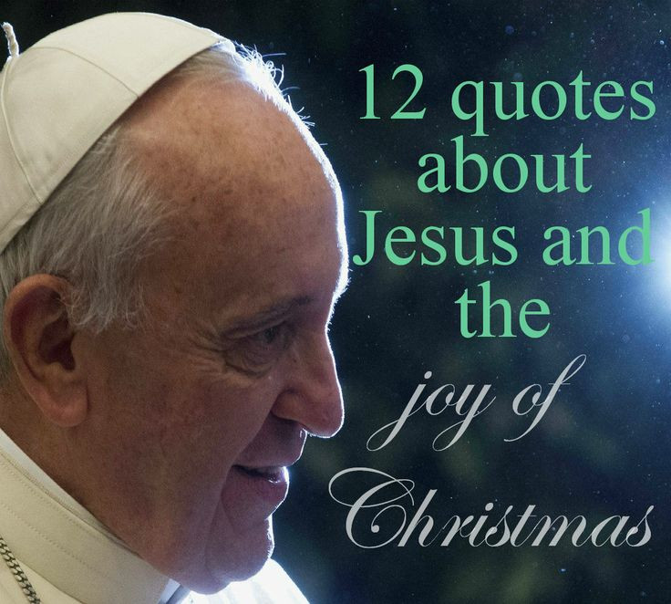Catholic Christmas Quotes  294 best images about Pope Francis Speaks on Pinterest