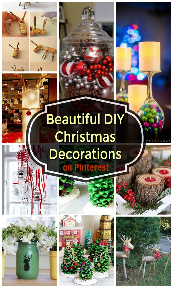 Christmas Decoration DIY Pinterest  22 Beautiful DIY Christmas Decorations on Pinterest