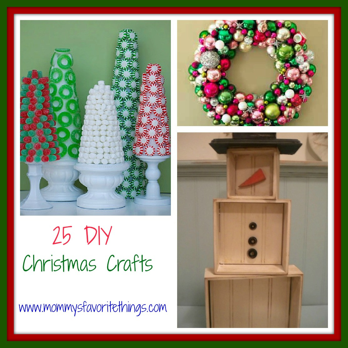 Christmas DIY Crafts  Mommy s Favorite Things 25 DIY Christmas Crafts