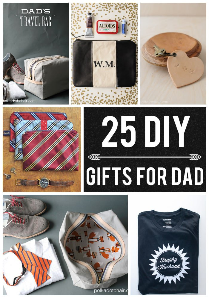 Christmas Gift Ideas For Dads  25 DIY Gifts for Dad on Polka Dot Chair Blog