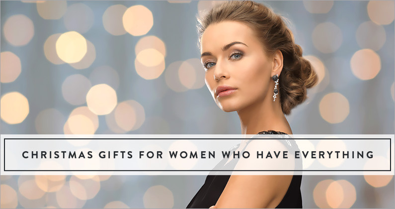 Christmas Gift Ideas For Woman Who Has Everything  Christmas Gifts For Women Who Have Everything The Gift