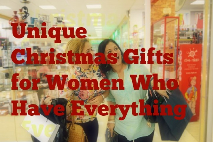 Christmas Gift Ideas For Woman Who Has Everything  Christmas Gift Ideas for Women Who Have Everything