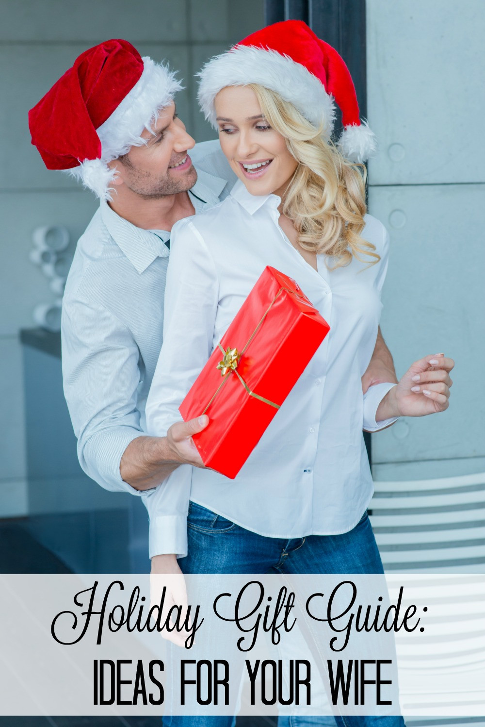 Christmas Gift Ideas For Your Wife  Holiday Gift Guide Ideas for the Wife