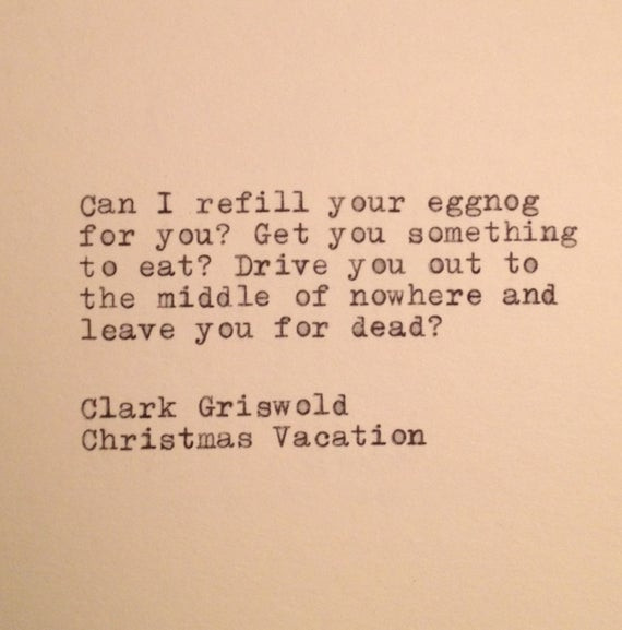 Clark Griswold Quotes Christmas Vacation  Clark Griswold Christams Vacation Quote Typed on Typewriter