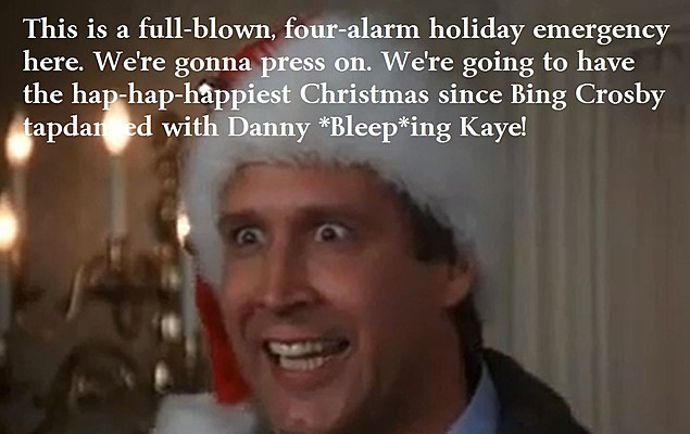 Clark Griswold Quotes Christmas Vacation  In this Crazy Life More is always better at Christmas