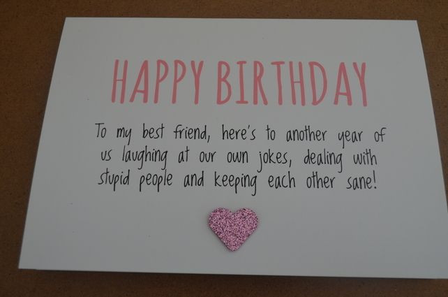 Cute Things To Say In A Birthday Card  Humourous Best Friend Birthday Card