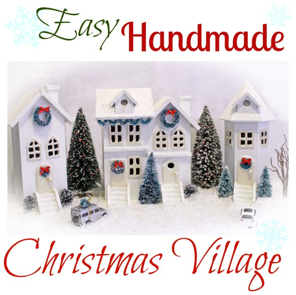 DIY Christmas Village  Easy DIY Christmas Village FYNES DESIGNS