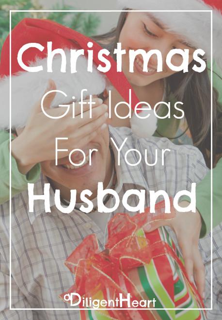 Gift Ideas For Husband For Christmas  Christmas Gift Ideas For Your Husband A Diligent Heart