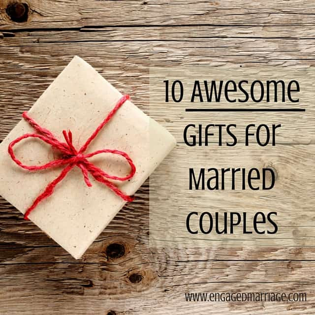 Gift Ideas For Newly Engaged Couple  10 Awesome Gifts for Married Couples – Engaged Marriage