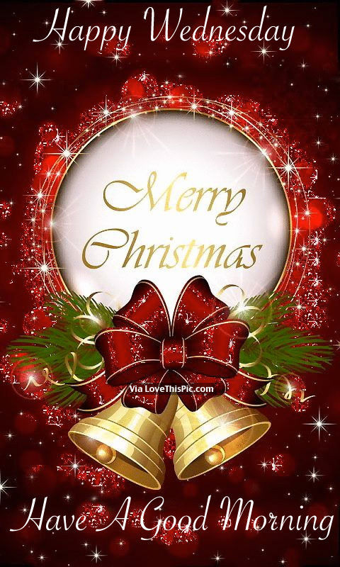 Good Morning Christmas Quotes  Happy Wednesday Merry Christmas Have A Good Morning