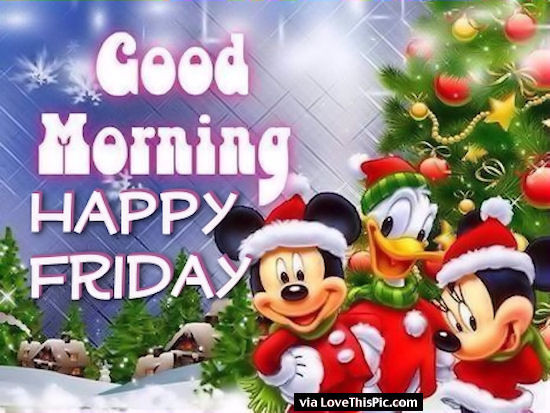 Good Morning Christmas Quotes  Christmas Good Morning Happy Friday Disney Quote