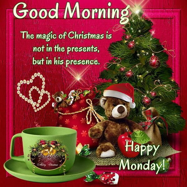 Good Morning Christmas Quotes  Good Morning Happy Monday I pray that you have a safe