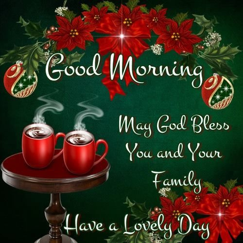 Good Morning Christmas Quotes  Good Morning I pray that you have a safe and blessed day