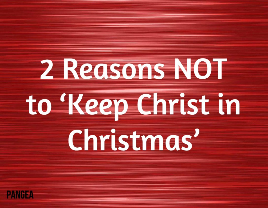 Keep Christ In Christmas Quotes  2 Reasons NOT to 'Keep Christ in Christmas'