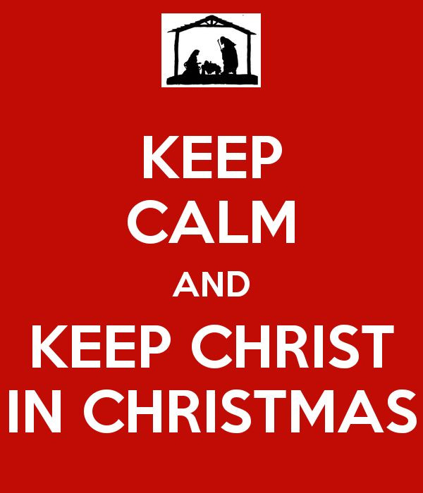 Keep Christ In Christmas Quotes  86 best images about KEEP CALM AND on Pinterest