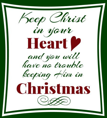Keep Christ In Christmas Quotes  Keep Christ in Your Heart Creative La s Ministry