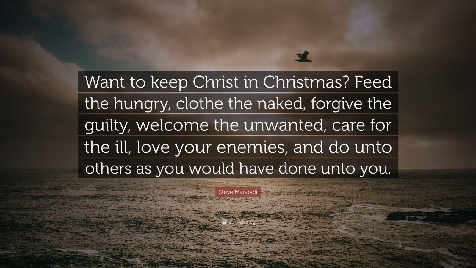 "Keep Christ In Christmas Quotes  Steve Maraboli Quote ""Want to keep Christ in Christmas"