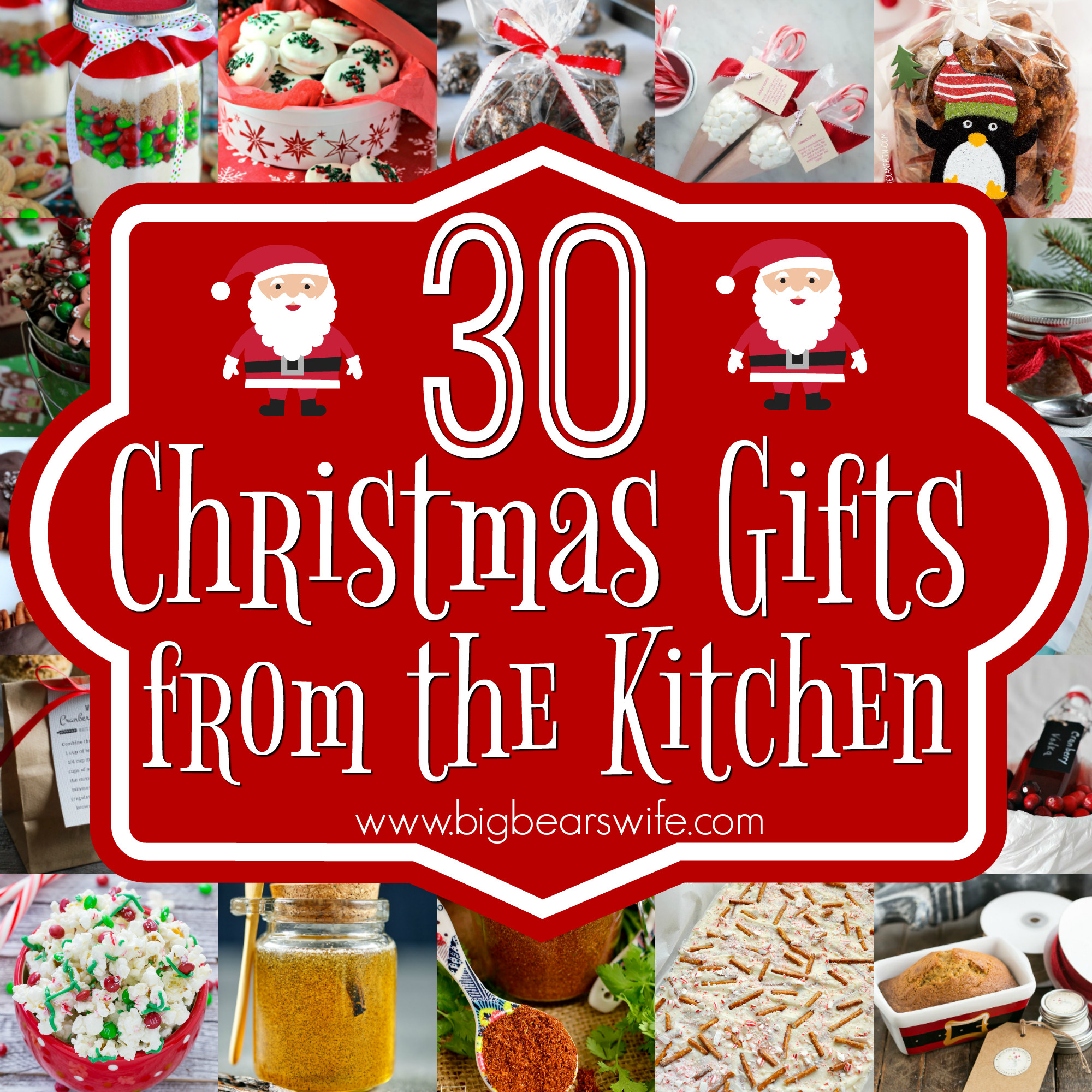 Kitchen Christmas Gifts  30 Christmas Gifts from the Kitchen Big Bear s Wife