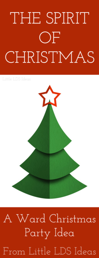 Lds Christmas Party Ideas  The Spirit of Christmas An LDS Ward Christmas Party Idea