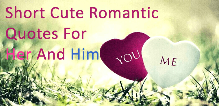 Most Romantic Quotes For Her  Short Cute Romantic Quotes For Her And Him