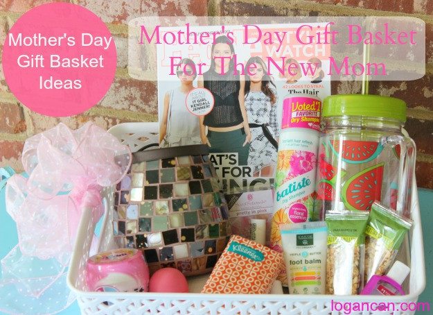 Mothers Day Gift Basket Ideas  Mother s Day Gift Basket for the New Mom Logan Can