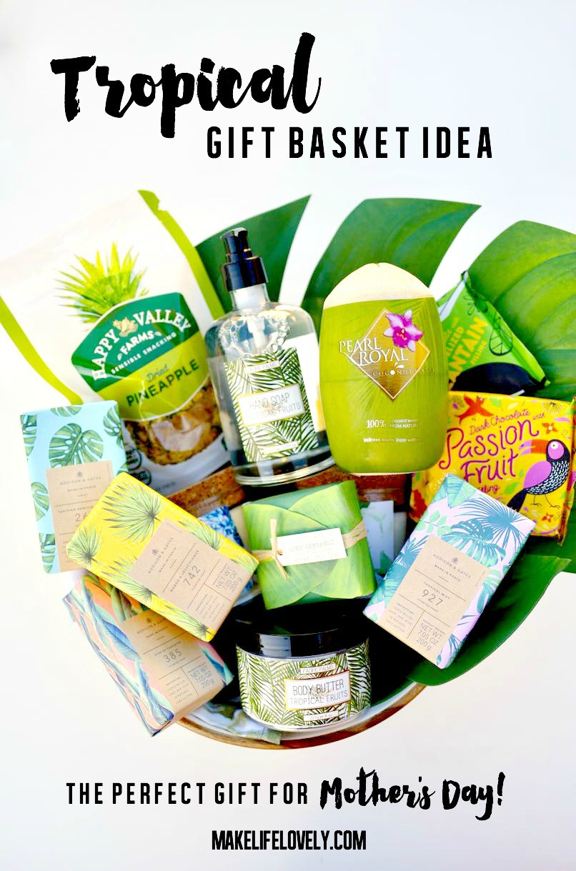 Mothers Day Gift Basket Ideas  Tropical Mother s Day Gift Basket Idea that Mom Will LOVE