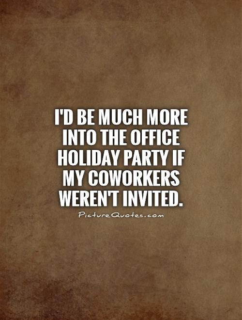 Office Christmas Party Quotes  Co Worker Quotes And Sayings QuotesGram