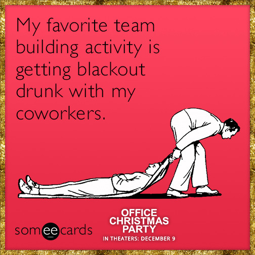 Office Christmas Party Quotes  My favorite team building activity is ting blackout