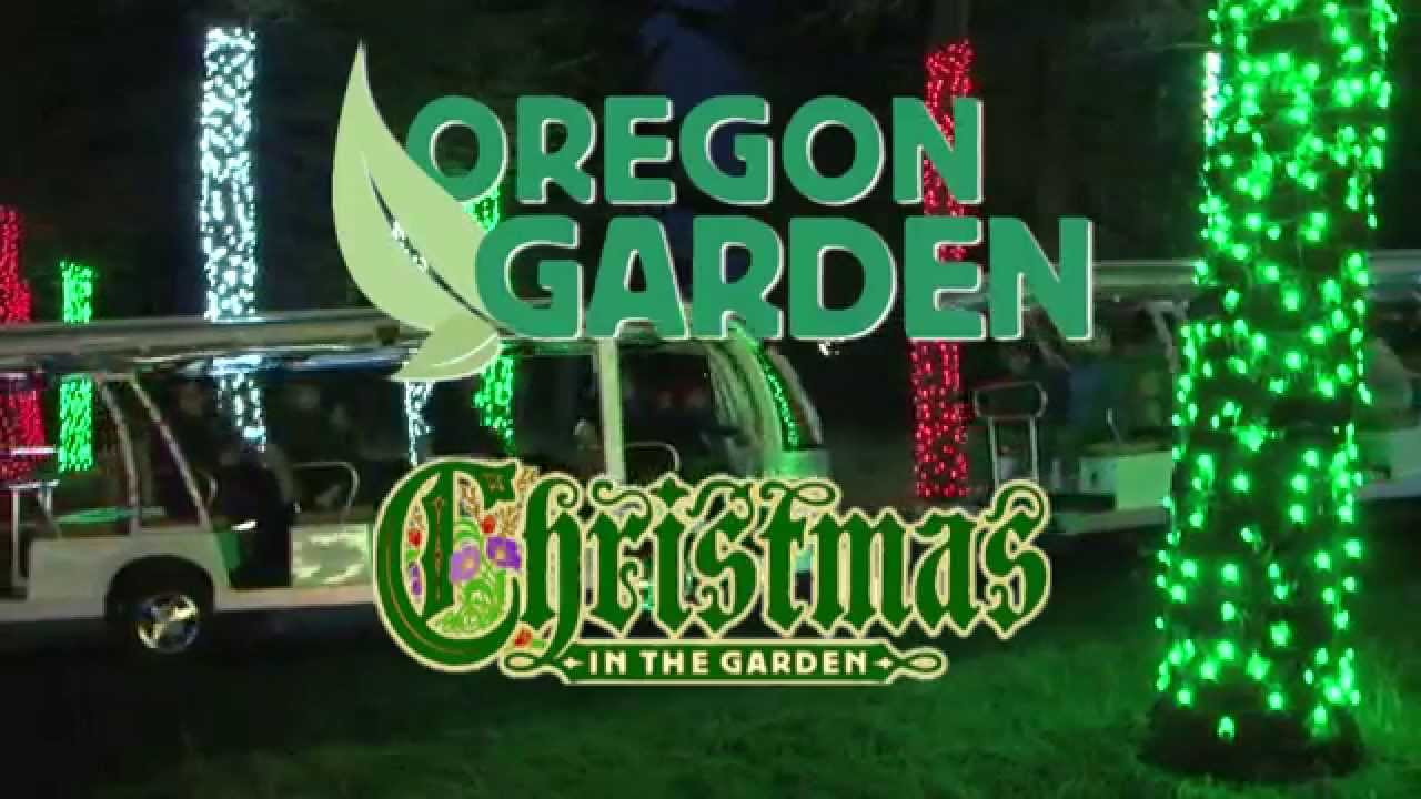 Oregon Garden Christmas  Oregon Garden Christmas in the Garden 2015