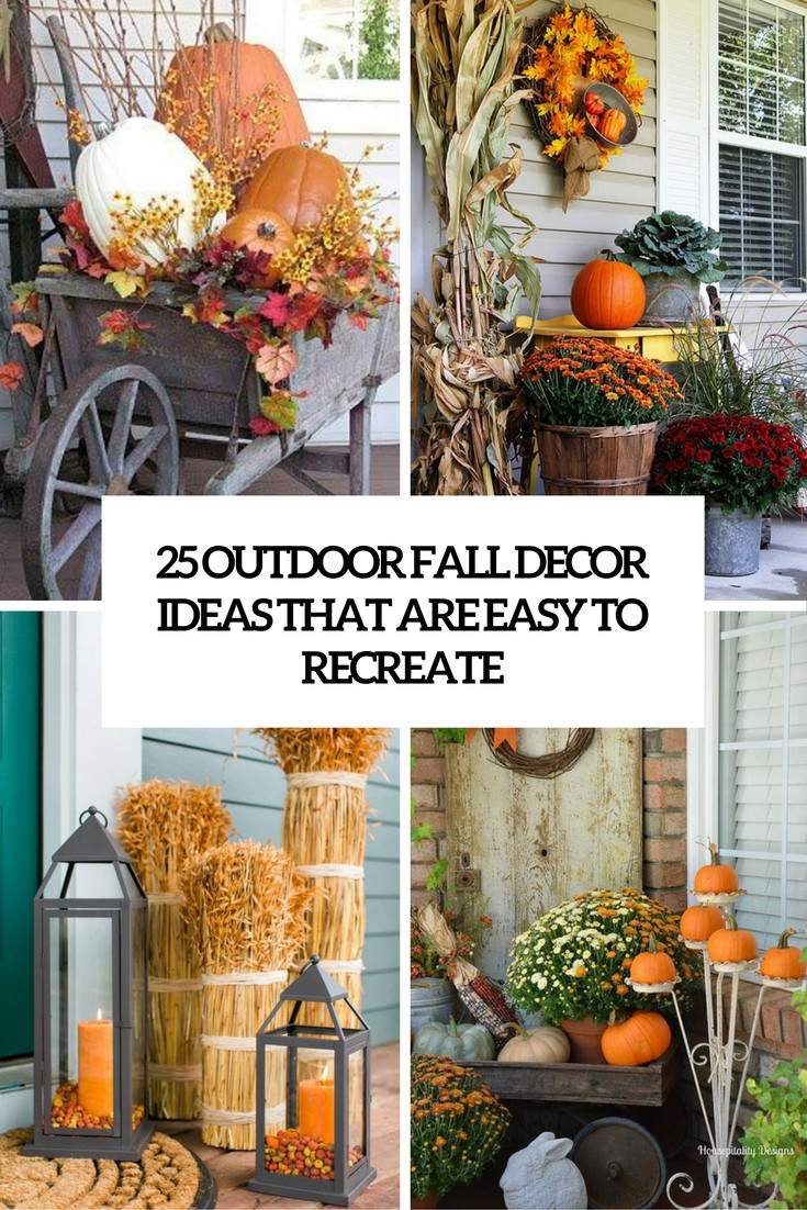 Outdoor Fall Decorations  25 Outdoor Fall Décor Ideas That Are Easy To Recreate