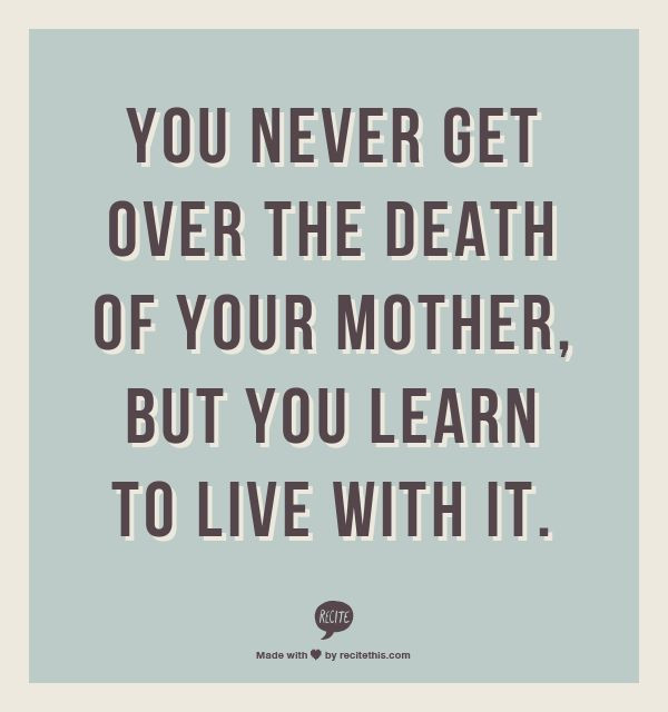 Quotes About Death Of A Mother  Mother Death Quotes from Daughter 2016 Happy Veterans