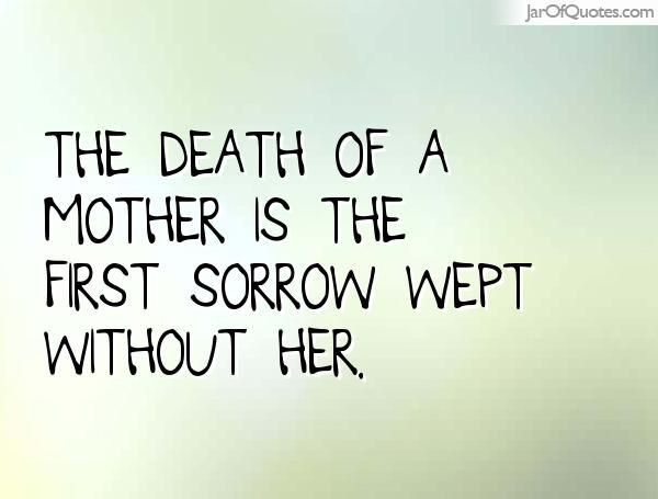 Quotes About Death Of A Mother  The 25 best Mother quotes ideas on Pinterest